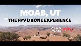 MOAB, UTAH | The FPV Drone Adventure