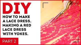 DIY: How To Make A Lace Dress. Making A Red Lace Dress With Yokes. Cutting. Sewing Tutorial.
