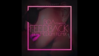 BoA   Feedback Ft.Nucksal (Ben Medium Remix)