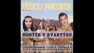 Těžkej Pokondr - Montér v Kvartýru (lyrics)