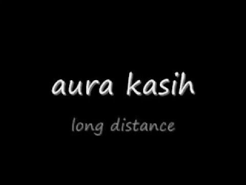 long distance by aura kasih ( lirik )
