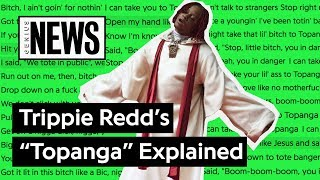 "Trippie Redd's ""Topanga"" Explained 