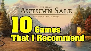 Steam Autumn Sale 2018 | 10 Games That I Recommend