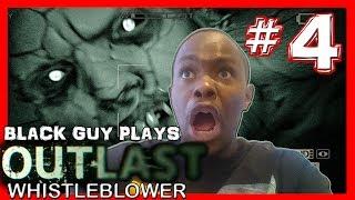 Black Guy Plays Outlast Whistleblower -  Part 4 - Outlast Whistleblower PS4 Gameplay Walkthrough