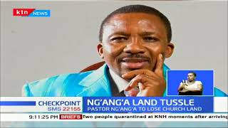 Pastor Ng\'ang\'a to lose church land, Kenya Railways claims land was grabbed