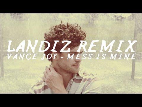Vance Joy - Mess Is Mine   Landiz Remix