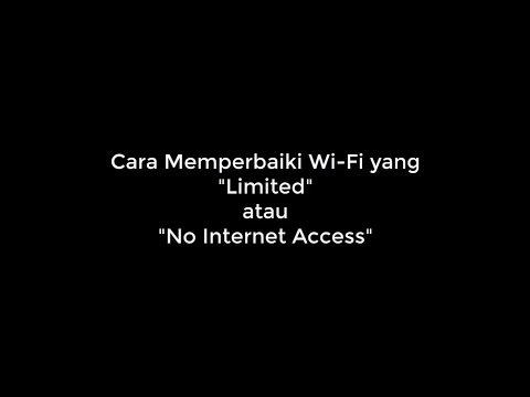 Video Cara Memperbaiki Wi-Fi yang Limited atau No Internet Access