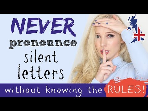 Silent Letters in English A to Z with ALL RULES | British Accents and Pronunciation