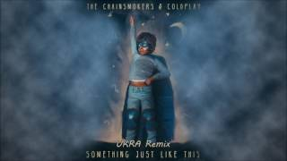 The Chainsmokers  Coldplay - Something Just Like This (UKRA Remix) [FREE DOWNLOAD]