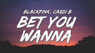 BLACKPINK - Bet You Wanna (Lyrics) ft. Cardi B - YouTube