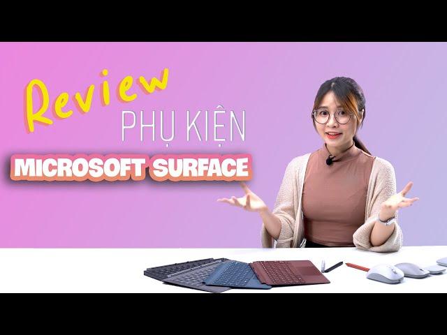 Những phụ kiện KHÔNG THỂ THIẾU cho các dòng máy Surface nhà Microsoft