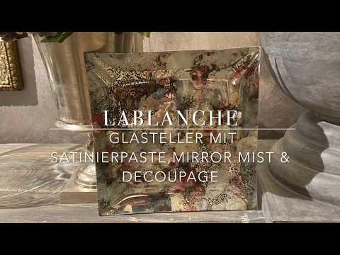 DIY LaBlanche Glasteller mit Satinierpaste ,Mirror Mist & Decoupage