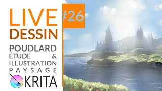 LIVE DESSIN #26 Poudlard  -  Étude & Illustration Impressionniste  Krita Harry Potter Theme
