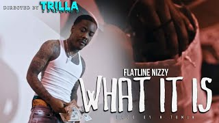 """FlatLine Nizzy   """"What It Is"""" (Official Video) Shot By TRILLATV"""