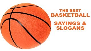 Best Basketball Quotes, Sayings and Slogans