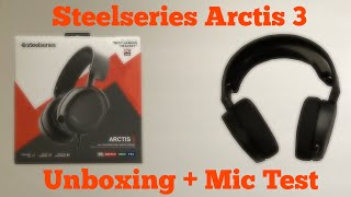 Steelseries Arctis 3 Gaming Headset Unboxing + Mic Test || Shx