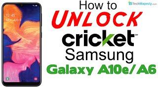 How to Unlock Cricket Samsung Galaxy A10e & A6 - Use in USA & Worldwide