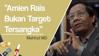 Mahfud MD Sebut Amien Rais Dkk Bukan Target Tersangka Terkait Kasus Hoaks Ratna Sarumpaet
