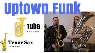 UPTOWN FUNK - Tuba/Tenor Sax Duet with Carol Jantsch!!