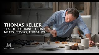 Thomas Keller Teaches Cooking Techniques II: Meats Stocks & Sauces | Official Trailer | MasterClass