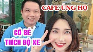 """Cafe Ủng Hộ """"Cô Bé Thích Độ Xe""""✅ Minh Tồ Haribuu"""