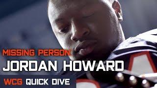 WCG Quick Dive - Missing Person: Jordan Howard  |  Chicago Bears Film Study