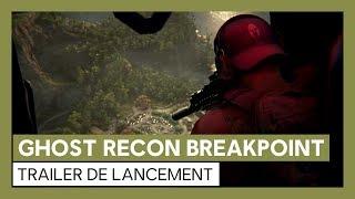 Ghost Recon Breakpoint : Trailer de lancement [OFFICIEL] FR