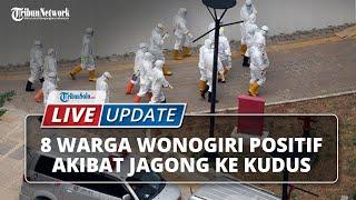 LIVE UPDATE: Jagong ke Kudus, 8 Orang Warga Paranggupito Wonogiri Positif Covid-19
