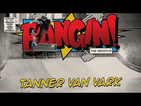 Tanner Van Vark - Bangin!