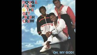 Doug E. Fresh And The Get Fresh Crew ‎– Oh, My God!