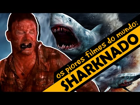 SHARKNADO - Os Piores Filmes do Mundo
