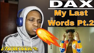 Dax - Thought Those Were My Last Words (Official Music Video) - [REACTION]