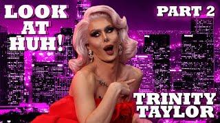 TRINITY TAYLOR on Look At Huh! - Part 2