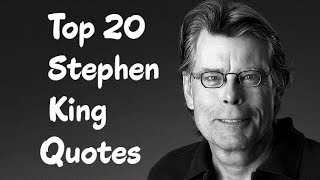 Top 20 Stephen King Quotes (Author Of The Shining)