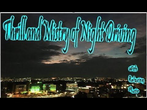 Experience of Driving Around in The Night City | Thrilling and Mysterious