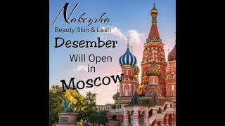 Nakeysha Beauty Skin & Lash will Open this Desember in Moscow 🇷🇺
