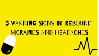 5 Warning Signs Of Rebound Migraines And Headaches