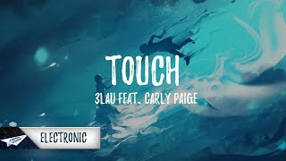 3LAU   Touch (Lyrics) Feat. Carly Paige