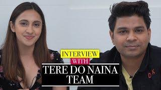 Ankit Tiwari, Akansha Ranjan Kapoor, Gourov-Roshin talk about Tere Do Naina song | CineBlitz