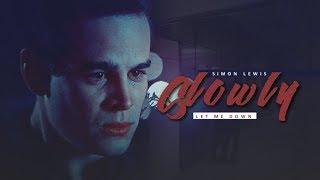 Let Me Down Slowly -Simon Lewis