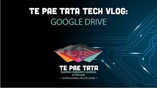 Te Pae Tata Tech Vlog - Google Drive