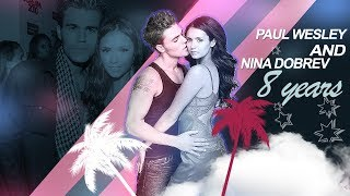 ►Paul Wesley And Nina Dobrev | 8 Years | All I Need