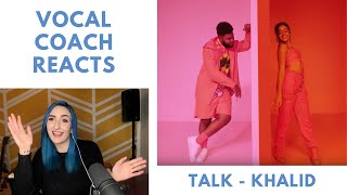 Vocal Coach Reacts To Khalid   Talk