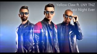 Yellow Claw ft. LNY TNZ -  Last Night Ever [High Quality Mp3]
