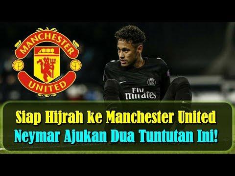MENGEJUTKAN!!! Siap Hijrah ke Manchester United, Neymar Ajukan Dua Tuntutan Ini!