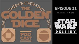 The Golden Dice 31: Shane Wasn't There