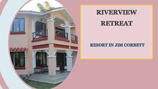 The Riverview Retreat Jim Corbett