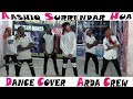 Aashiq Surrender Hua /Dance Cover/#ARDA Crew