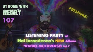 "Henry Saiz - Live @ Home #107 x ""Listening Party of HAL INCANDENZA´S New Album ""Radio Multiverso Vol.1"" 2021"
