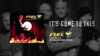 Fuel - It's Come To This
